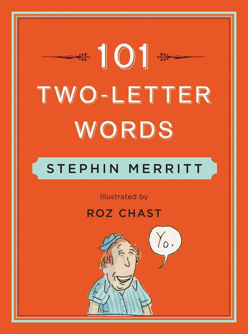 101 Two-Letter Words By Merritt, Stephin/ Chast, Roz (ILT)